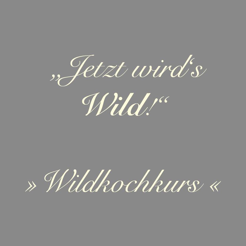 Wildkochkurs im Gräfenbrücker Eventhof