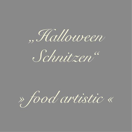Halloween Schnitzen – food artistic Spezial im Gräfenbrücker Eventhof